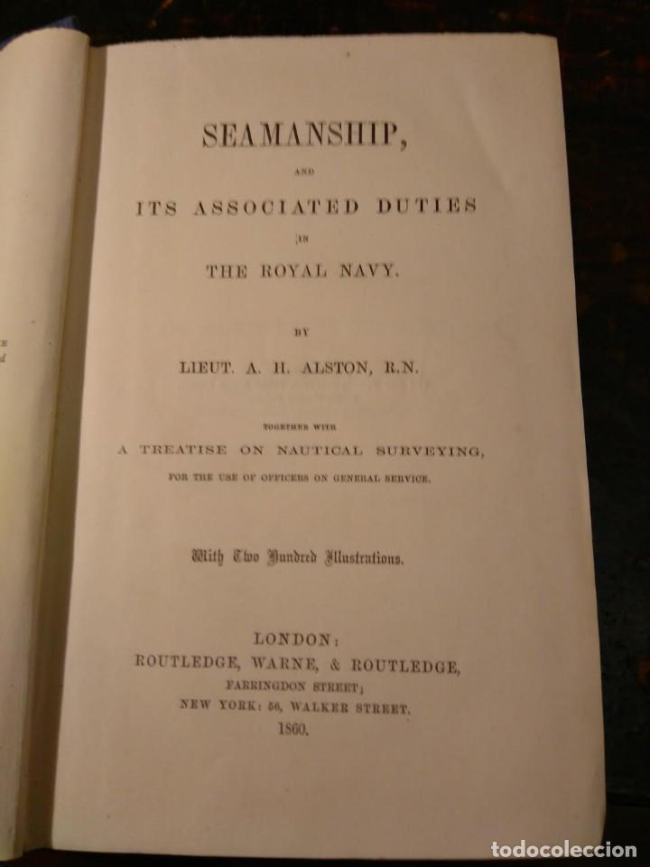 ALSTON, LIEUT. A.H . SEAMANSHIP & ITS ASSOCIATED DUES IN THE ROYAL NAVY 1860 APAREJO MANIOBRA VELERO (Libros Antiguos, Raros y Curiosos - Ciencias, Manuales y Oficios - Otros)