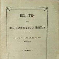 Libros antiguos: BOLETÍN ACADEMIA DE LA HISTORIA. VI 1885 (TARRAGONA; FR J. DE ZUMÁRRAGA; CÓDICE CALIXTINO EN GALLEGO. Lote 76563639