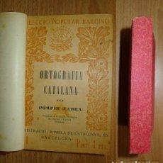 Libros antiguos: FABRA, POMPEU. ORTOGRAFÍA CATALANA. (EDICIONS POPULARS BARCINO ; 1).... Lote 76631787