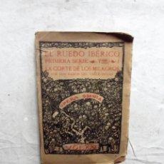 Libros antiguos: LA CORTE DE LOS MILAGROS EL RUEDO IBERICO PRIMERA SERIE TOMO I DE RAMON DEL VALLE - INCLAN VOL XXI. Lote 76694939