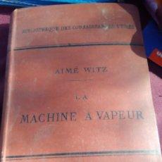Libros antiguos: MACHINE AVAPEUR AIME WITZ 1891. Lote 76742631