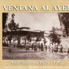 Libros antiguos: VENTANA AL AYER- CONSTANTINA 1890 1969 - EXPOSICIÓN FOTOGRAFÍA 1991 - RELIGIÓN - AUTOMÓVIL ANTIGUO. Lote 76785371
