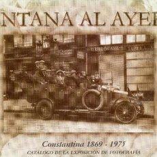 Libros antiguos: VENTANA AL AYER II - CONSTANTINA 1890 1969 - EXPOSICIÓN FOTOGRAFÍA - RELIGIÓN - TAUROMAQUIA - AUTO. Lote 76794911