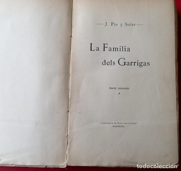 Libros antiguos: NOVELA CATALANA 1905. LA FAMILIA DELS GARRIGAS. EDICION ESPECIALEL ENVIO ESTA INCLUIDO.EN EL PRECIO. - Foto 2 - 76888035