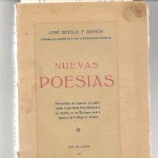Libros antiguos: NUEVAS POESIAS. JOSÉ DEVOLX Y GARCÍA. (CON UNA DEDICATORIA Y FIRMA DEL AUTOR)MÁLAGA 1925. (P/C5). Lote 76892887