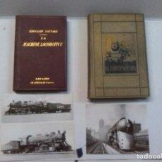 Libros antiguos: LOCOMOTORAS: 2 LIBROS + 3 FOTOGRAFÍAS ANTIGUAS. Lote 76895331