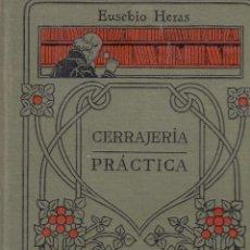 Libros antiguos: EUSEBIO HERAS. CERRAJERÍA PRÁCTICA. BARCELONA, C. 1925. MANUALES GALLACH.. Lote 76878971