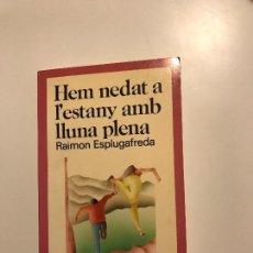 Libros antiguos: HEM NEDAT A L'ESTANY AMB LLUNA PLENA. Lote 76929429
