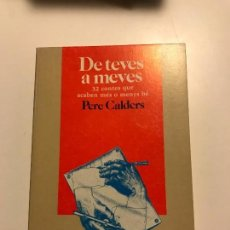 Libros antiguos: DE TEVES A MEVES. PERE CALDERS . Lote 76929777
