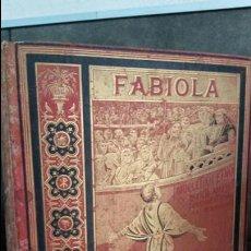 Libros antiguos: FABIOLA OU L`EGLISE DES CATACOMBRES. S. EM. LE CARDINAL WISEMAN. TOURS ALFRED MAME ET FILS, 1890.. Lote 76954761