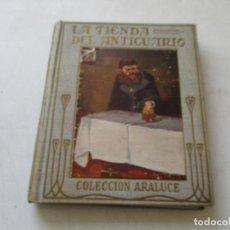 Libros antiguos: CARLOS DICKENS,LA TIENDA DEL ANTICUARIO ADAPTACIÓN PARA LA JUVENTUD, JOSÉ BAEZA-EDT: ARALUCE-2ª. EDC. Lote 77114705