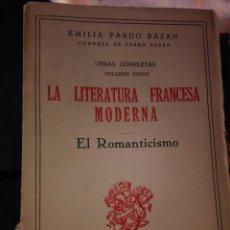 Libros antiguos: LA LITERATURA FRANCESA MODERNA. Lote 77226781