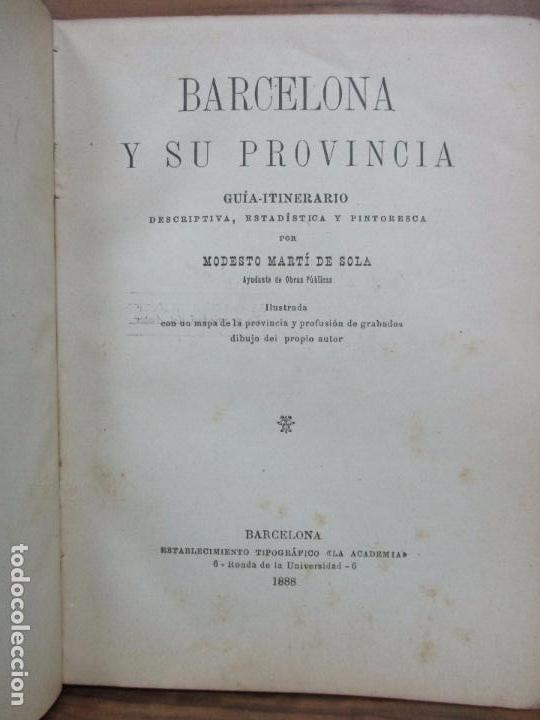 Libros antiguos: BARCELONA Y SU PROVINCIA. Guía-itinerario descriptiva, estadística y pintoresca. MARTÍ DE SOLÁ, 1888 - Foto 3 - 77235233