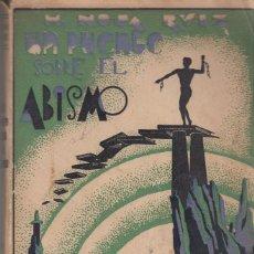 Libros antiguos: HIGINIO NOJA RUIZ UN PUENTE SOBRE EL ABISMO ANARQUISMO SURREALISMO CUBIERTA MONLEON ESTUDIOS 1932. Lote 77236613