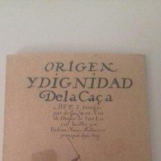 Libros antiguos: ORIGEN Y DIGNIDAD DE LA CAZA AÑO 1634 MAXTOR 2008. Lote 98027251