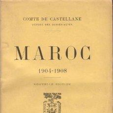 Libros antiguos: CASTELLANE, COMTE DE: MAROC 1904-1908. NOUVELLE EDITION. 1911. ( MARRUECOS). Lote 77305241