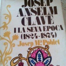 Libros antiguos: C2_LIBRO JOSEP ANSELM CLAVE I LAVSEVA EPOCA(1824_1874)MIDE APROX23X14X3. Lote 77310069