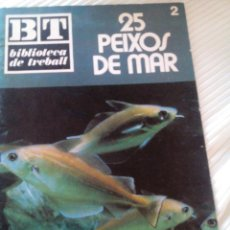 Libros antiguos: C2_REVISTA ,CATALÁN, 25 PEIXOS DE MAR__MIDE APROXIMADO 23X14X 28 PAGINAS. Lote 77320429