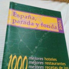 Libros antiguos: C2__LIBRO ESPAÑA PARADA Y FONDA,LOS MEJORES HOTELES Y RESTAURANTES DE ESPAÑA_2005__MIDE 21X15X3M. Lote 77338605