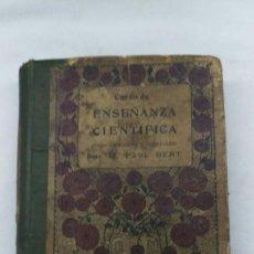 Libros antiguos: CURSO DE ENSEÑANZA CIENTIFICA, PAUL BERT. Lote 77370497