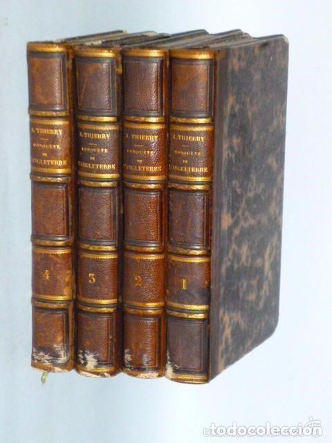 HISTOIRE DE LA CONQUETE DE L'ANGLETERRE PAR LES NORMANDS..-. (4 TOMOS, 1843) (Libros Antiguos, Raros y Curiosos - Otros Idiomas)