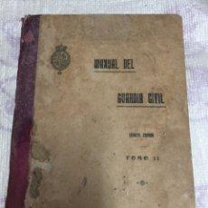 Libros antiguos: MANUAL DE LA GUARDIA CIVIL. CUARTA EDICIÓN. TOMO II. AÑO 1923.. Lote 77391379