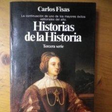 Libros antiguos: HISTORIAS DE LA HISTORIA TERCERA SERIE CARLOS FISAS PLANETA 1985. Lote 77416297