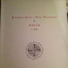 Libros antiguos: PRIVILEGIOS REALES Y VIEJOS DOCUMENTOS DE BAEZA. FACSIMIL. JOYAS BIBLIOGRAFICAS 1964.. Lote 77439817