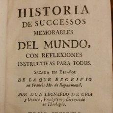 Libros antiguos: HISTORIA DE SUCCESSOS MEMORABLES DEL MUNDO. MR.DE ROYAUMOND.LEONARDO DE URIA 2 TOMOS 1765.. Lote 77551085