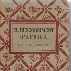 Libros antiguos: EL DESCOBRIMENT D' AFRICA / SIR H.H. JOHNSTON. BCN : ENC. CATALANA, 1921. 17X11 CM. 234 P.. Lote 77554341