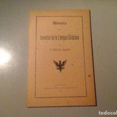 Libros antiguos: D. MARIAN AGUILÓ. MOSTRA DEL INVENTARI DE LA LLENGUA CATALANA. 1ª EDICIÓN 1902. CATALANISMO. RARO.. Lote 77556925