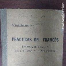 Libros antiguos: PRÀCTICAS DEL FRANCÈS 1916 E. GARCÌA BELLIDO. Lote 77649137