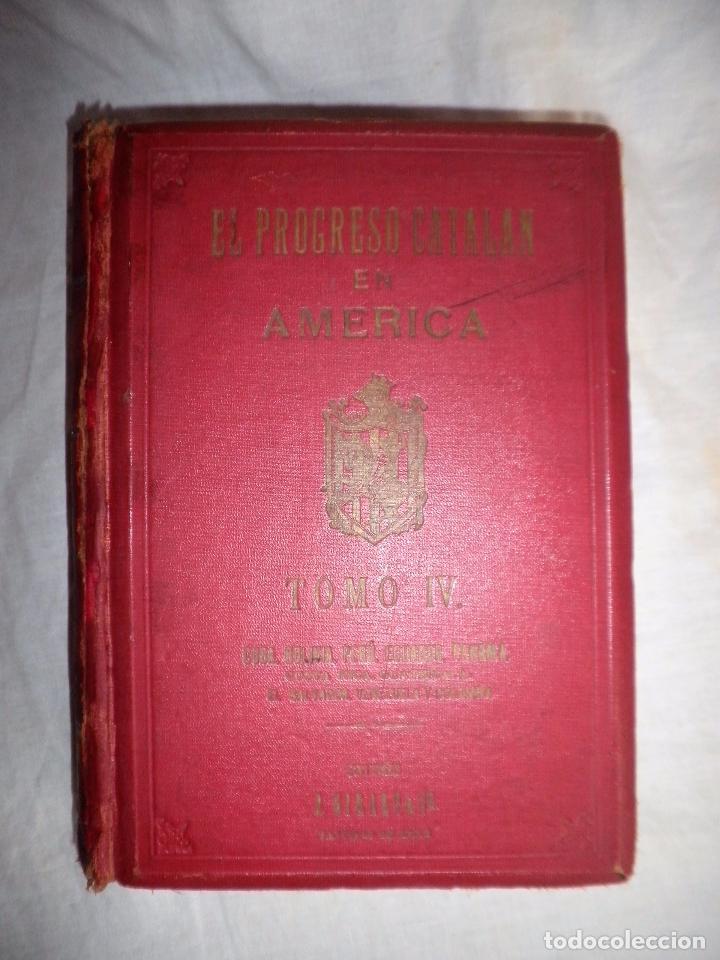 Libros antiguos: EL PROGRESO CATALAN EN AMERICA - AÑO 1927 - MONUMENTAL OBRA ILUSTRADA. - Foto 2 - 77805333