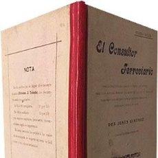 Libros antiguos: EL CONSULTOR FERROVIARIO. (1902). OBRA DE GRAN UTILIDAD PARA EL COMERCIO Y... (FERROCARRILES. TRENES. Lote 77854433
