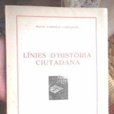 Libros antiguos: LÍNIES D'HISTÒRIA CIUTADANA MIQUEL CARRERAS I COSTAJUSSÀ 1930 1A BIBLIOTECA SABADELLENCA SABADELL. Lote 77906961
