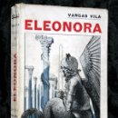 Libros antiguos: ELEONORA ( NOVELA DE VIDA ARTÍSTICA) - VARGAS VILA - 1917 - MAUCCI. Lote 77909449