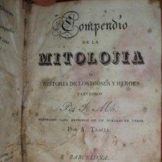 Libros antiguos: COMPENDIO DE LA MITOLOGIA O HISTORIA DE LOS DIOSES Y HEROES FABULOSOS. POR J.MH. 1ª EDICIÓN 1828 . Lote 77914705