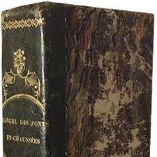 Libros antiguos: MANUEL COMPLET DES PONTS ET CHAUSSÉES. (PARIS, 1857) 1º. CARRETERAS Y CAMINOS. ESTADOS Y LÁMINAS PLE. Lote 78024317