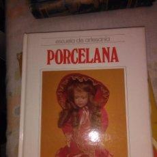 Libros antiguos: ESCUELA DE ARTESANIA : PORCELANA. Lote 78027717