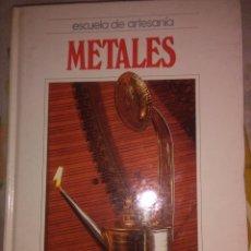 Libros antiguos: ESCUELA DE ARTESANIA : METALES. Lote 78027777