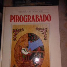 Libros antiguos: ESCUELA DE ARTESANIA: PIROGRABADO. Lote 78027969