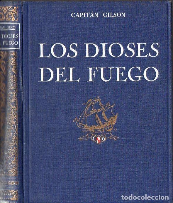 CAP. GILSON : LOS DIOSES DEL FUEGO (1933) ILUSTRADO POR SERRA MASANA (Libros Antiguos, Raros y Curiosos - Literatura Infantil y Juvenil - Otros)