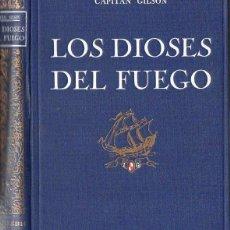 Libros antiguos: CAP. GILSON : LOS DIOSES DEL FUEGO (1933) ILUSTRADO POR SERRA MASANA. Lote 78032765