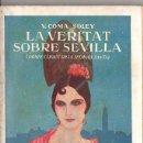 Libros antiguos: V. COMA SOLEY : LA VERITAT SOBRE SEVILLA (LIB. VERDAGUER, 1929) EN CATALÁN - PRIMERA EDICIÓN. Lote 78042725