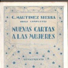 Libros antiguos: G. MARTÍNEZ SIERRA : NUEVAS CARTAS A LAS MUJERES (RENACIMIENTO, 1932) AÚN SIN DESBARBAR. Lote 78043449