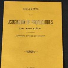 Libros antiguos: REGLAMENTO ASOCIACION PRODUCTORES ESPAÑA CENTRO PROTECCIONISTA 1887 15,5X11,5CMS. Lote 78066437