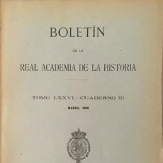 Libros antiguos: BOLETÍN ACADEMIA DE LA HISTORIA LXXVI 1920 (VILLA DE SAN EMETERIO; STA Mª DEL PUERTO; CEINOS DE CAMP. Lote 78091705