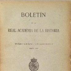 Libros antiguos: BOLETÍN ACADEMIA DE LA HISTORIA.LXXIV 1919. (IGLESIA DE S FRANCISCO DE BETANZOS; STA Mª DEL PUERTO. Lote 78134805
