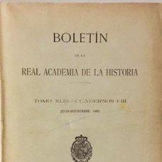 Libros antiguos: BOLETÍN ACADEMIA DE LA HISTORIA. XLIII 1903. (CARLOS V Y SU CORTE; INSCRIPCIONES EXTREMADURA; STA EU. Lote 78134973