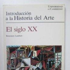 Libros antiguos: INTRODUCCIÓN A LA HISTORIA DEL ARTE: SIGLO XX - ROSEMARY LANBERT. Lote 78154145